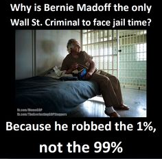 There are prisoners serving hard time for property thefts less than a $ 1000 while those who stole millions and millions enjoy their ill-got gain