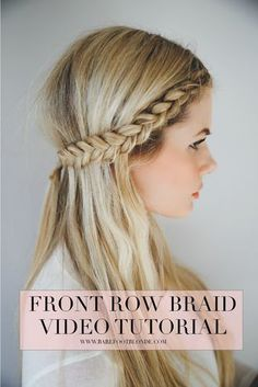 Front Row Braid Tutorial | Barefoot Blonde | Bloglovin