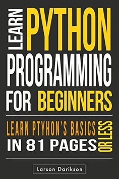 Python: Learn Python Programming From Scratch, in 81 Pages or Less! (Python, python cookbook, python programming, Python Development, python 3, python in a day, python for kids): Python by AZ Elite Publishing, http://www.amazon.com/dp/B00LU243LE/ref=cm_sw_r_pi_dp_Hw3Fub0CV4XPG