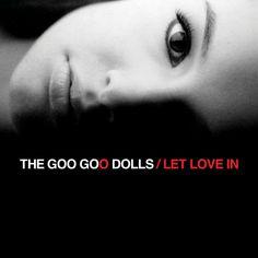Let Love In by The Goo Goo Dolls