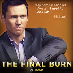 Burn Notice -- The Final Burn...After seven years, we have to say goodbye to Michael.