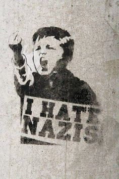 I hate Nazis antifa Refugees, Riot Grrrl, Political Art, Street Art Graffiti, Banksy, Urban Art, Memes, History, Illustration