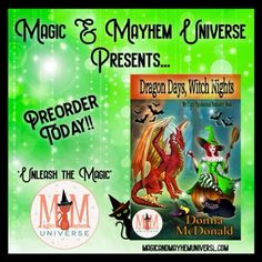 Preorder Dragon Days, Witch Nights by Donna McDonald before the Witch hits the fan TODAY!   #MagicMayhemUniverse #ebook #pnr #UnleashTheMagic #preorder