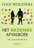 Ivan Wolffers / Het gezonde afvalboek : gids voor een gezonder leven