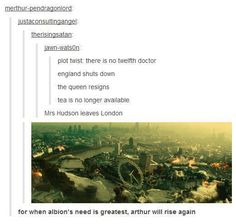 O.O YES. ON SO MANY LEVELS, YES. YES YES YES YES CAN THIS HAPPEN??? MODERN MERLIN. With Arthur trying to figure out technology and Sherlock and John popping up and helping him and Merlin put London back in order.