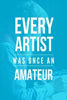 Every artist was once an amateur. Feel Good Quotes, Best Quotes, Life Quotes, Positive Words, Positive Quotes, The Success Club, Life Changing Quotes, Quote Board, Business Quotes
