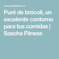 Puré de brócoli, un excelente contorno para tus comidas   Sascha Fitness