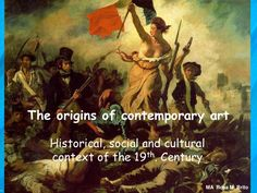 the-origins-of-contemporary-art-historical-social-and-cultural-context-in-the-19th-century-13676090 by rosabrito via Slideshare