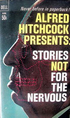 Alfred Hitchcocks Stories Not For The Nervous