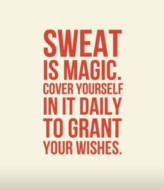 Sweat...actually better than pixie-dust