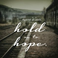 The Word For The Day Quotes, bible quotes, Christian quotes, hopeless, railroad, suicide