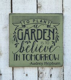 To plant a garden is to believe in tomorrow by AmericanAtHeart