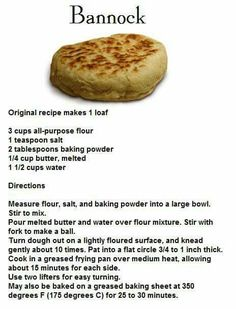 """Bannock recipe - The instructions should be more like """"throw into bag. Put on stick. But whatever. Bannock Bread, Scottish Recipes, Scottish Bannock Recipe, Scottish Dishes, Good Food, Yummy Food, Tasty, Healthy Food, Bread And Pastries"""