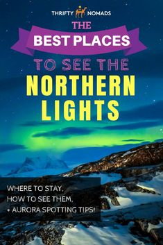 The BEST Places to See The Northern Lights via @thriftynomads