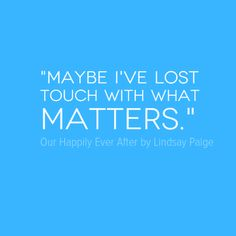 """""""Maybe I've lost touch with what matters."""" -Jake in book 5 in the Happily Ever After, Lost, Touch, Books, Libros, Book, Book Illustrations, Libri"""