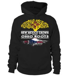 New Mexico Grown with Ohio Roots State T-Shirt #NewMexicoGrown