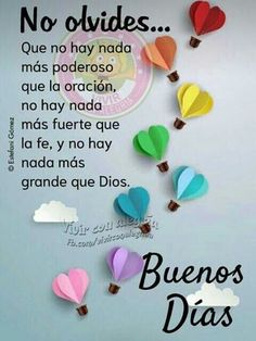 No hay nada maa Happy Day Quotes, Good Day Quotes, Morning Greetings Quotes, Good Morning Quotes, Inspirational Good Morning Messages, Spanish Inspirational Quotes, Spanish Quotes, Gods Love Quotes, Quotes About God