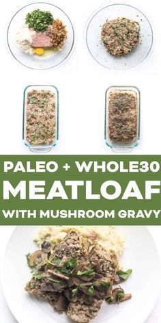 Paleo + Meatloaf with Mushroom Gravy - Supper - Meatloaf Recipes Whole 30 Meatloaf Recipe, Meatloaf With Gravy, Mushroom Meatloaf, Mushroom Gravy, Meatloaf Recipes, Paleo Meal Prep, Healthy Cooking, Paleo Diet, Healthy Eating