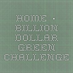 Home · Billion Dollar Green Challenge