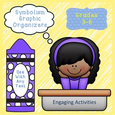 Symbolism Graphic Organizers and Handout For Elementary and Middle School Students.  This 20 page package can be used with any text.