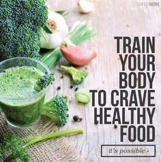 Learn how to crave healthy food with these tips!