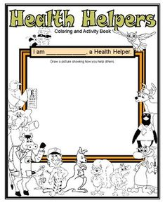 This fun activity book teaches students important health habits and skills through math, English language arts, science and social studies activities.  This 18 page workbook presents 9 different heath helpers, gives information on what they do and teaches a health topic/concept through academic activities.