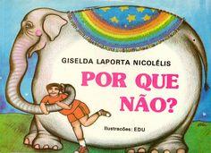 """Livros Infantis Antigos (1985): """"Por que Não?"""", de Giselda Laporta Nicolélis"""