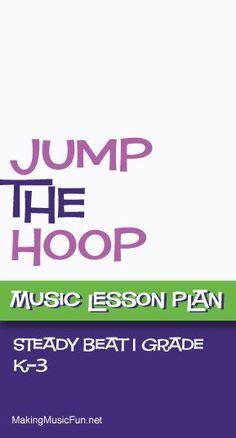 Jump the Hoop (Steady Beat) | Free Music Lesson Plan - http://www.makingmusicfun.net/htm/f_mmf_music_library/jump-the-hoop-lesson.htm