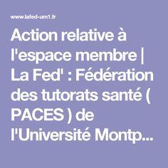 Action relative à l'espace membre | La Fed' : Fédération des tutorats santé ( PACES ) de l'Université Montpellier 1 ( UM1 )