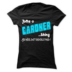 nice It is GARDNER Thing ... 999 Cool Name Shirt !