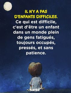 There aren't any tough youngsters What's tough is to be an e Book Quotes, Words Quotes, Life Quotes, Difficult Children, Proverbs Quotes, Stress, French Quotes, Insta Posts, Positive Attitude