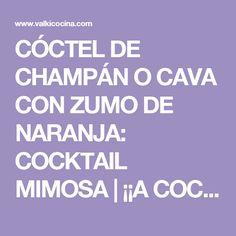 CÓCTEL DE CHAMPÁN O CAVA CON ZUMO DE NARANJA: COCKTAIL MIMOSA | ¡¡A COCINEAR!! Recetas valkicocina.com