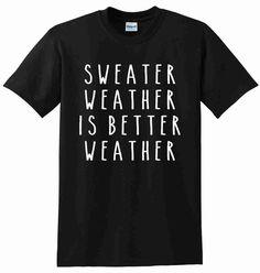 Sweater Weather Is Better Weather Unisex TShirt by CrazyPrintsL, £7.99