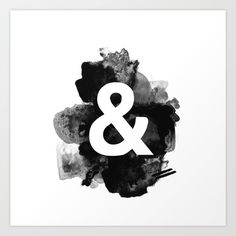 Ampersand Paint Art Print by Tamsin Lucie - $16.64 . Minimal design, black and white, and symbol, &, rough paint strokes, watercolor, greyscale, monotone.