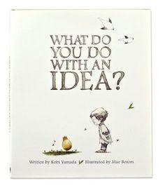 What Do You Do With an Idea?Kobi Yamada & Mae Besom