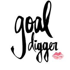 Goal digger! #quote #wordsofwisdom