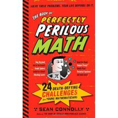 Booktopia has The Book of Perfectly Perilous Math, 24 Death-defying Challenges for Young Mathematicians by Sean Connolly. Buy a discounted Paperback of The Book of Perfectly Perilous Math online from Australia's leading online bookstore. Math Books, Puzzle Books, Science Books, Thing 1, Mentor Texts, Math Problems, Problem Solving, The Book, Childrens Books