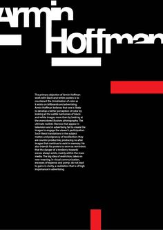 This poster shows the style of the designer Armin Hoffman and his biography. The concept of this poster is to stress on the cropped areas of the letters by putting the negative area wich is the whi...