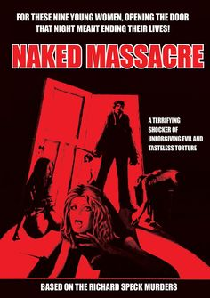 Naked Massacre (1976) Richard Speck, Ted Bundy, Vintage Horror, I Remember When, Serial Killers, Best Actor, Go Outside, Horror Movies