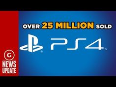 """PS4 Sales """"Well Over"""" 25 Million - GS News Update"""