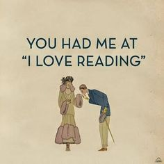 A Valentine's Day post… You had me at 'I love reading' Original post: post… I Love Books, Good Books, Books To Read, My Books, Reading Quotes, Book Quotes, Reading Books, Bookworm Quotes, Book Sayings
