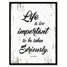 Life is too important to be taken seriously - Oscar Wilde Quote Saying Canvas Print Picture Frame