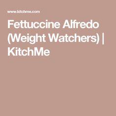 Fettuccine Alfredo (Weight Watchers) | KitchMe