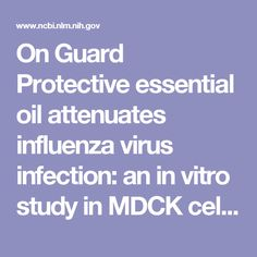 On Guard Protective essential oil attenuates influenza virus infection: an in vitro study in MDCK cells.  - PubMed - NCBI