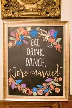 super cute Eat, Drink, Dance wedding reception sign