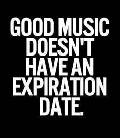 No matter how old or classic music is, if the music is good, it will have no expiration date, regardless of the music genre. Good music can transport you back Dating Memes, Dating Quotes, Flirting Quotes, Funny Quotes, Sassy Quotes, Deep Quotes, Quotable Quotes, Techno, Hip Hop
