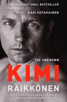 The Unknown Kimi Raikkonen eBook: Kari Hotakainen: Amazon.ca: Kindle Store