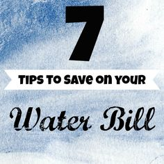 7 Tips to Save on your Water Bill