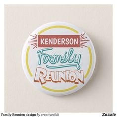 Family Reunion design #familyreunion #button