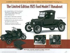 Limited Edition 1925 Ford Model T Runabout, available ONLY to those who already owned Ford Model T Touring Cars!
